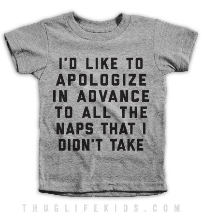 Apologize In Advance Kids Tees