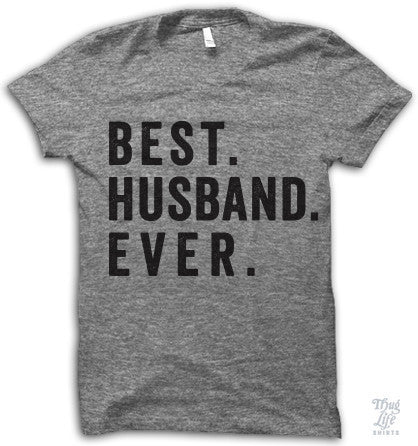 Best Husband Ever Adult Shirt