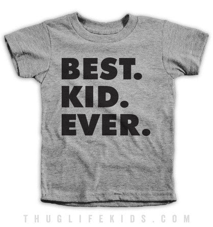 Best Kid Ever Kids Tees