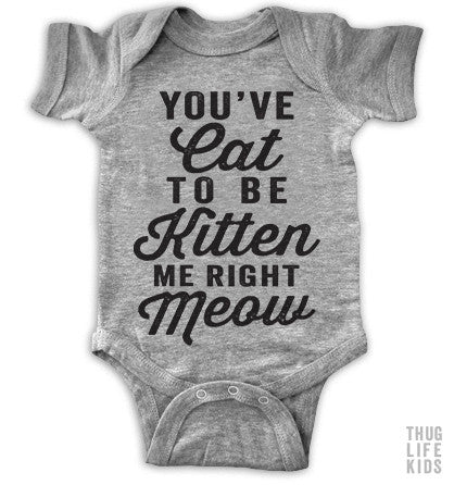 Cat To Be Kitten Onesie