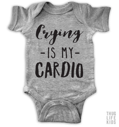 Crying Is My Cardio Onesie
