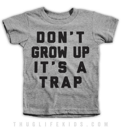Don't Grow Up Kids Tees
