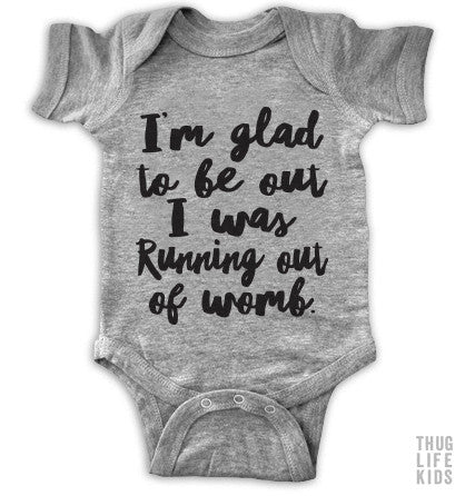 I Was Running Out Of Womb Onesie