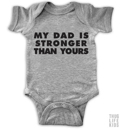 My Dad Is Stronger Than Yours Onesie