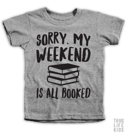 My Weekend Is All Booked Youth Tee