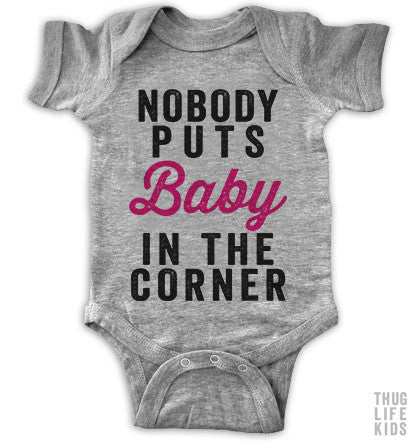 Nobody Puts Baby In The Corner Onesie