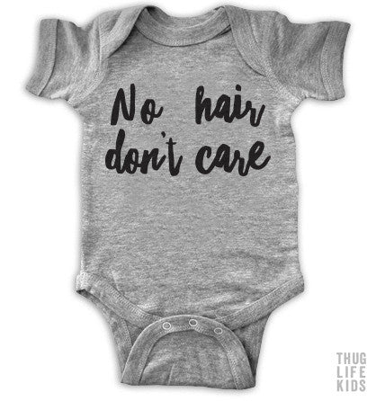 No Hair Don't Care Onesie