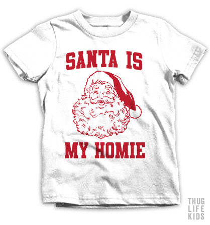 Santa Is My Homie Kids Tees