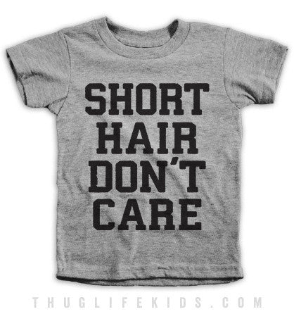 Short Hair Don't Care Kids Tees
