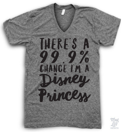 There's A Chance I'm A Disney Princess Adult V Neck