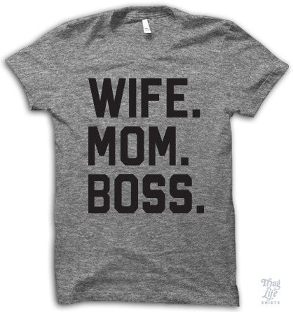 Wife Mom Boss Adult Shirt