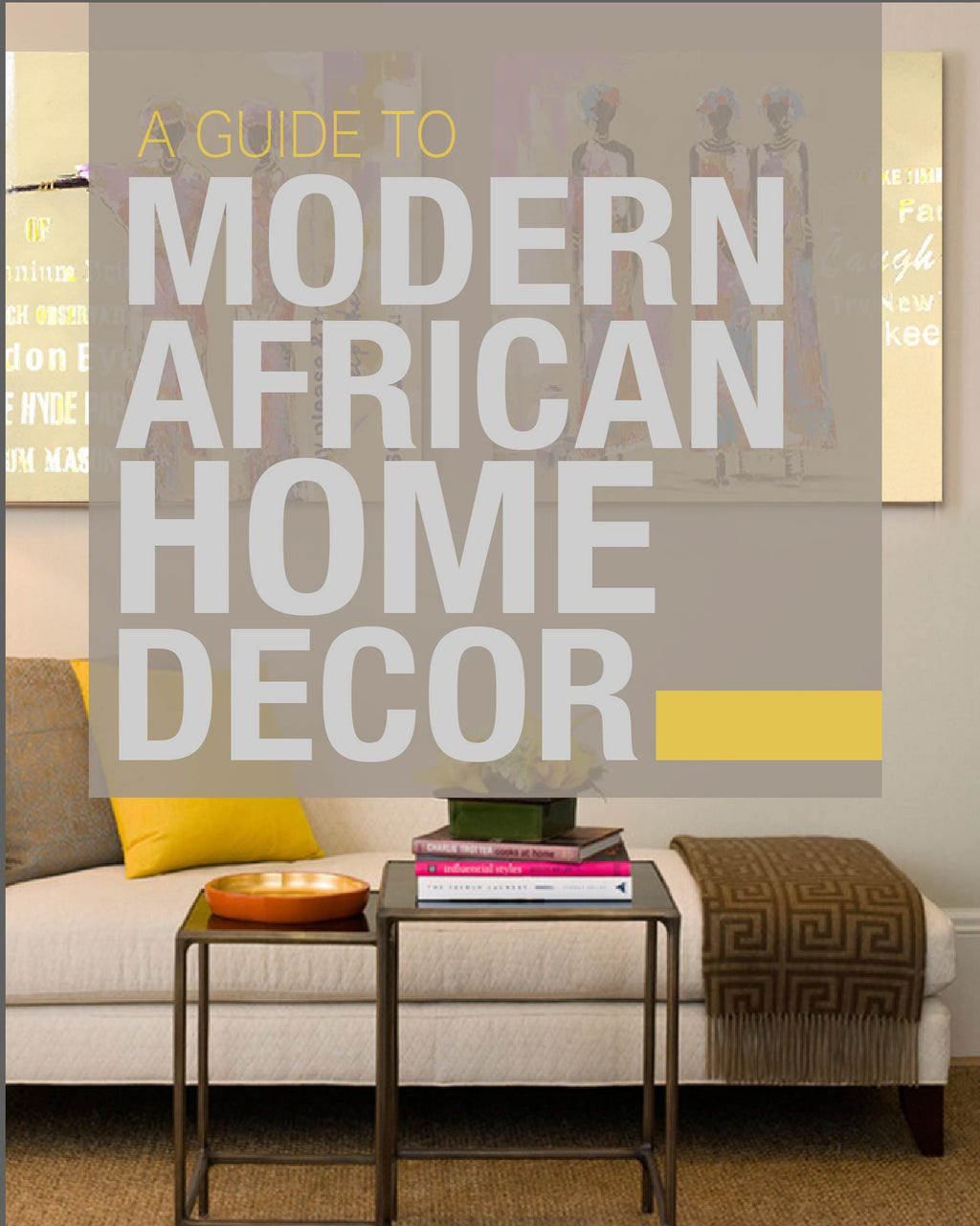 African Home Décor: How to Get the Perfect Balance of a Modern and Cultural Home