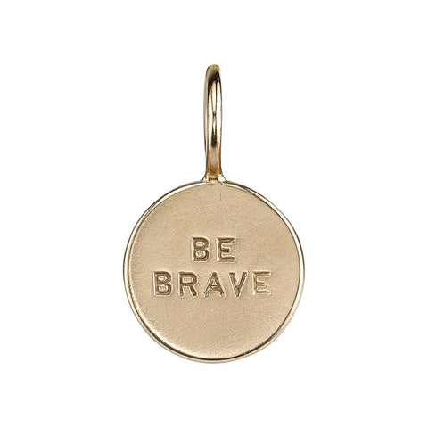 """Be Brave"" Charm"