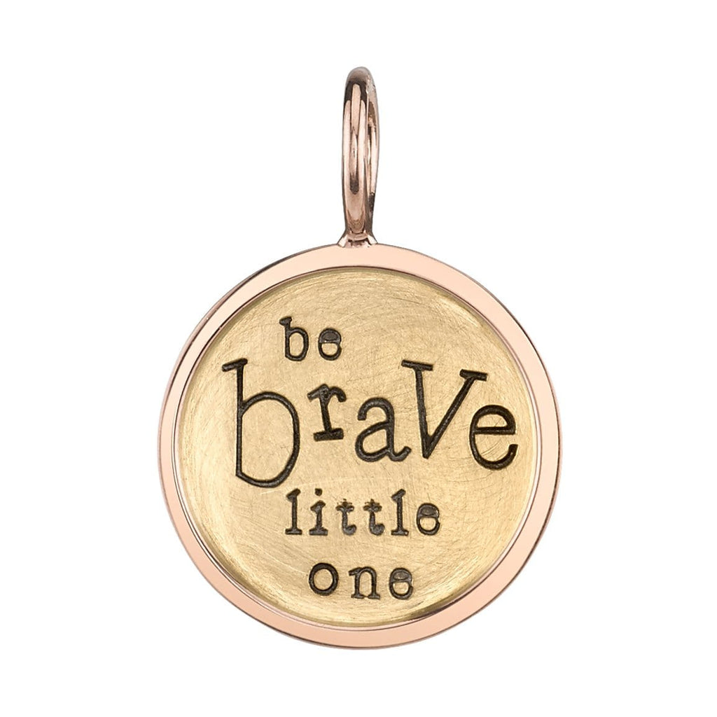"Yellow and Rose Gold ""Be Brave Little One"" Charm"