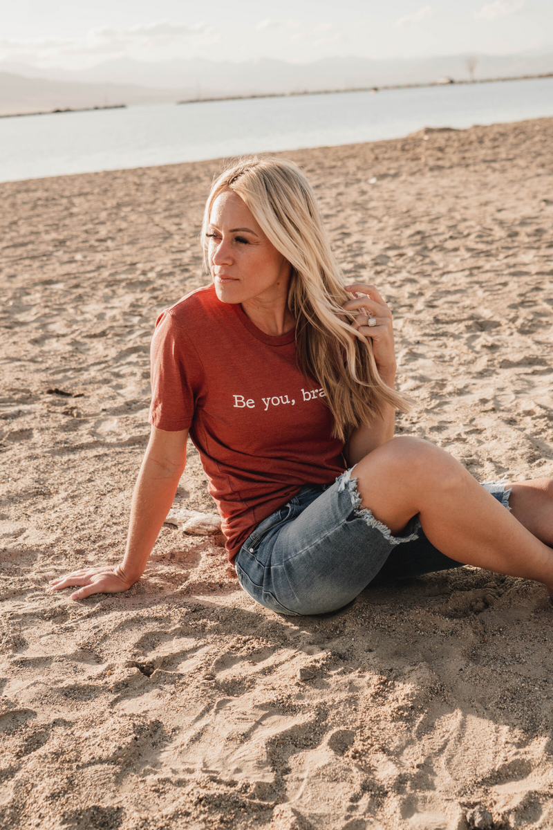 Be You, Bravely Graphic Tee