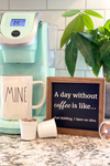 A Day Without Coffee Box Sign