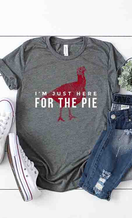 Just Here For The Pie Tee