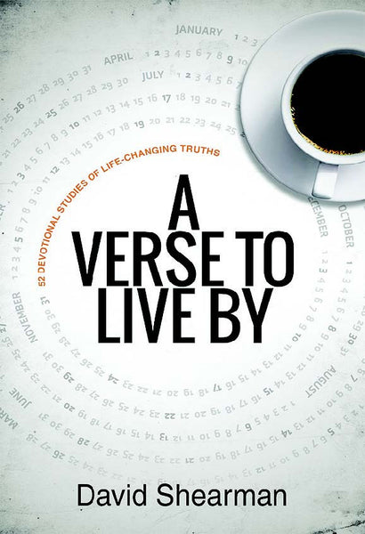 A Verse To Live By: 52 Devotional Studies of Life-Changing Truths