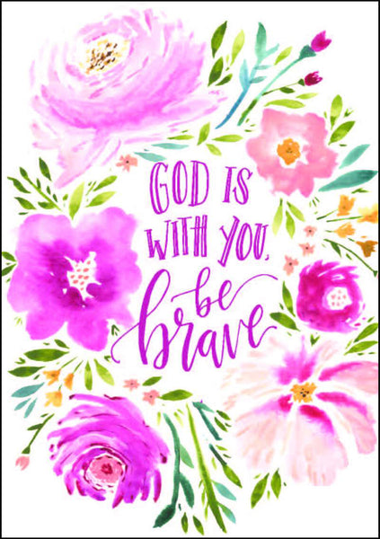 God is with you, be brave - A3 Print