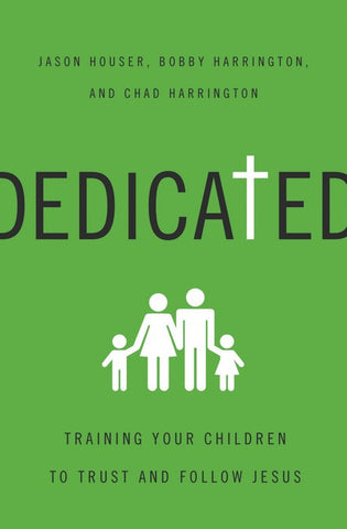 Dedicated: Training Your Children to Trust and Follow Jesus