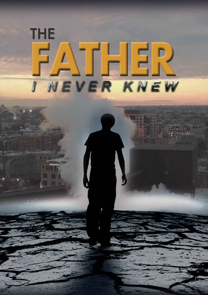 The Father I Never Knew DVD
