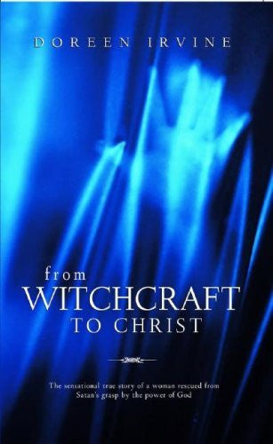 From Witchcraft to Christ - Doreen Irvine - Re-vived.com