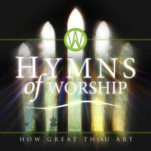 Hymns of Worship - How Great Thou Art