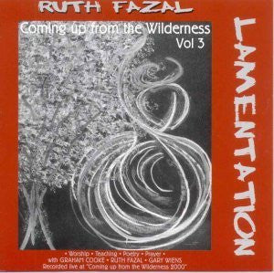 COMING UP FROM THE WILDERNESS VOL III - LAMENTATION - Tributary Music - Re-vived.com