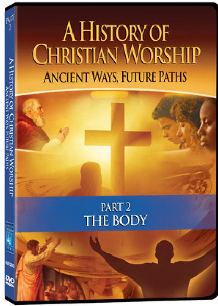 A History of Christian Worship Part 2: The Body - Various Artists - Re-vived.com