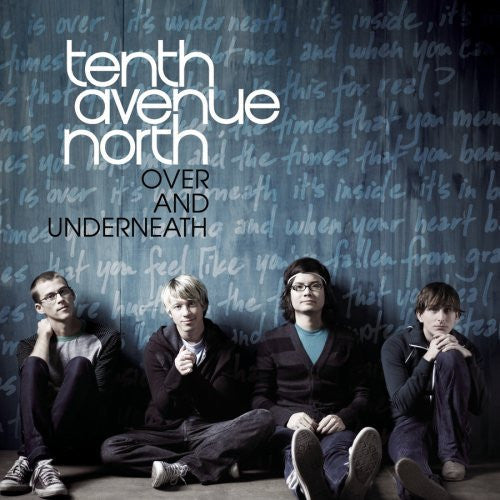 Over and Underneath - Tenth Avenue North - Re-vived.com