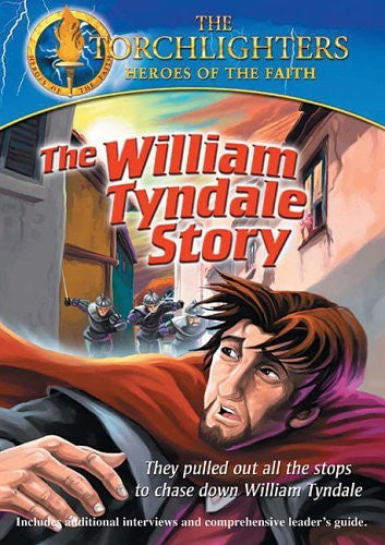 Torchlighters: The William Tyndale Story - Torchlighters - Re-vived.com