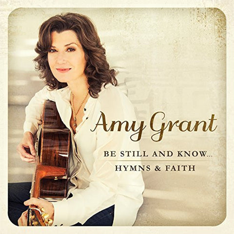 Be Still & Know: Hymns & Faith - Amy Grant - Re-vived.com