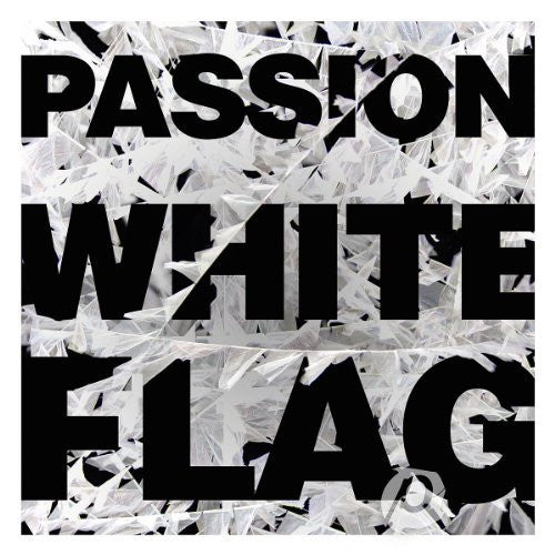 Passion: White Flag - Passion - Re-vived.com