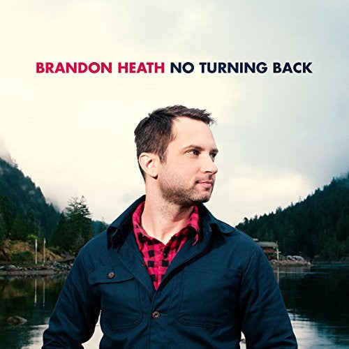 No Turning Back - Brandon Heath - Re-vived.com