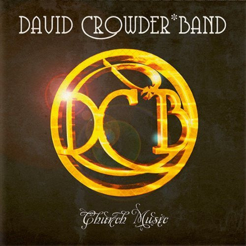 Church Music - David Crowder Band - Re-vived.com