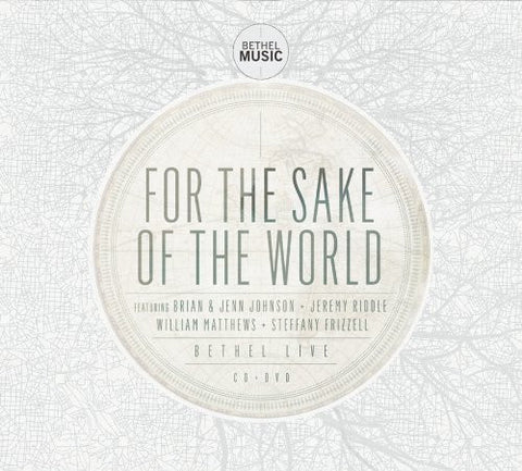 For The Sake Of The World - Bethel Music - Re-vived.com