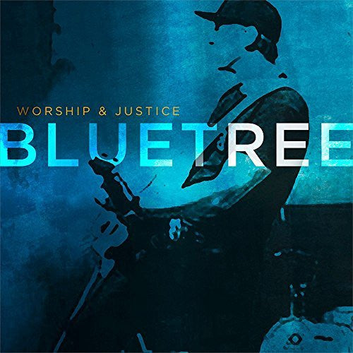 Worship & Justice - Bluetree - Re-vived.com