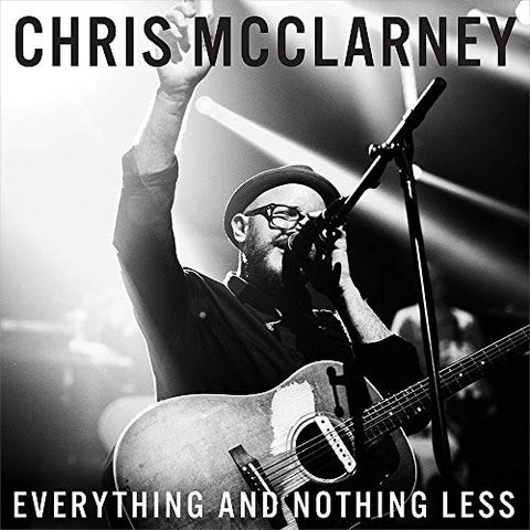 Everything & Nothing Less - Chris McClarney - Re-vived.com