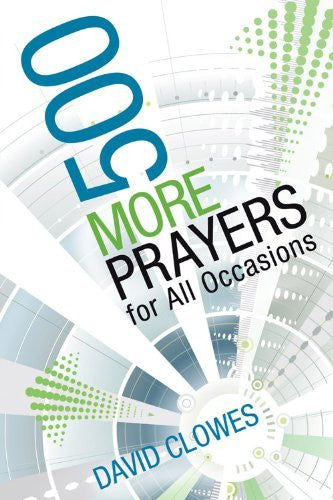500 More Prayers for All Occasions - David C. Cook - Re-vived.com