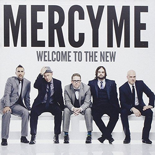 Welcome To The New - MercyMe - Re-vived.com