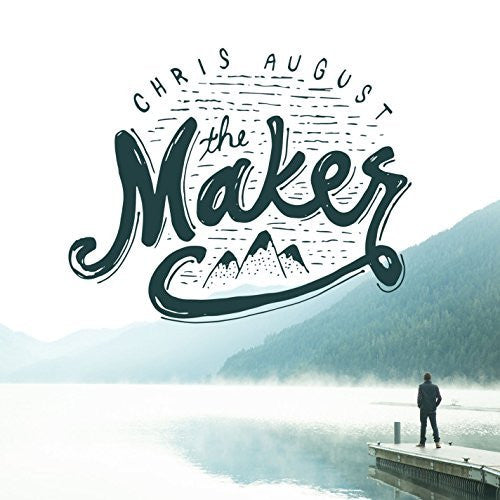 The Maker - Chris August - Re-vived.com