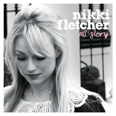 All Glory - Nikki Fletcher - Re-vived.com
