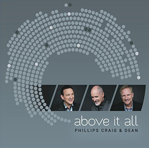 Above It All - Phillips, Craig & Dean - Re-vived.com
