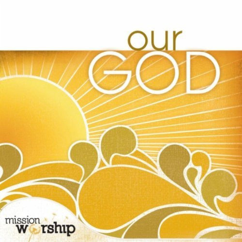 Mission Worship: Our God - Various Artists - Re-vived.com