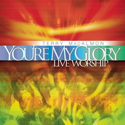 You're My Glory: Live Worship - Terry MacAlmon - Re-vived.com