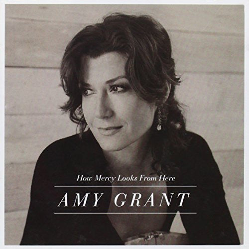 How Mercy Looks From Here - Amy Grant - Re-vived.com