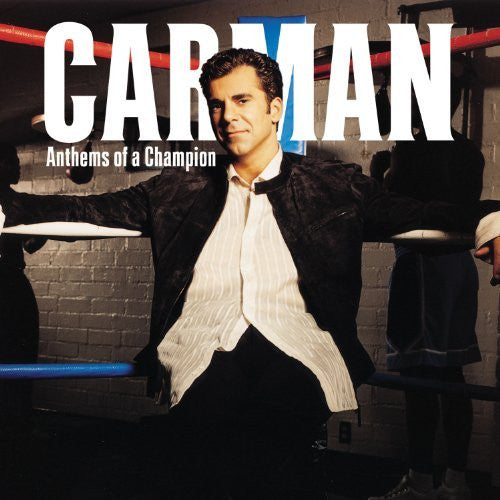 Anthems Of A Champion - Carman - Re-vived.com