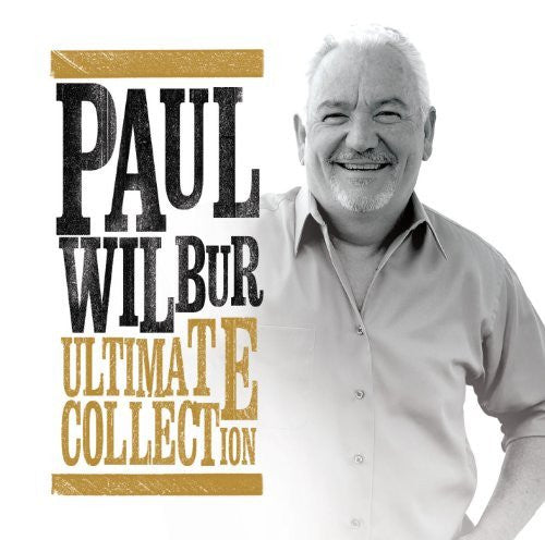 Paul Wilbur Ultimate Collection - Integrity Music - Re-vived.com