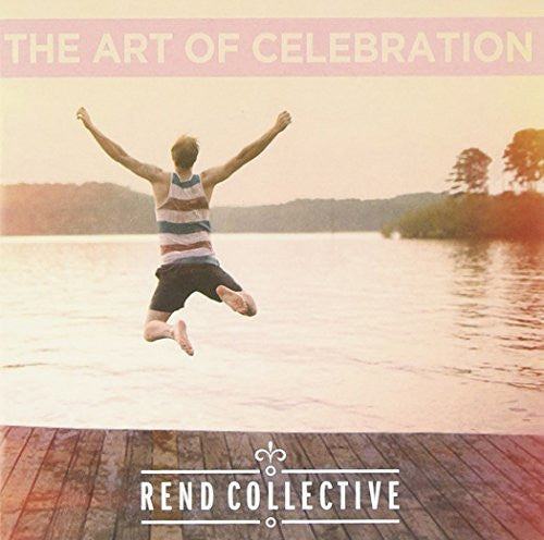The Art Of Celebration CD - Rend Collective - Re-vived.com
