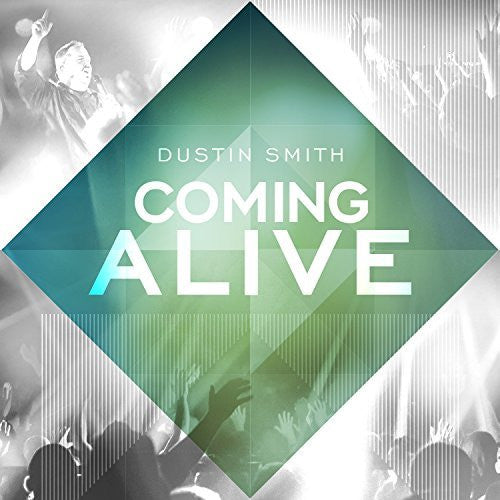 Coming Alive - Dustin Smith - Re-vived.com